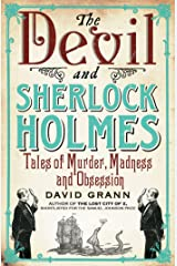 The Devil and Sherlock Holmes: Tales of Murder, Madness and Obsession Kindle Edition