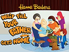 Wait Till Your Father Gets Home: The Complete First Season
