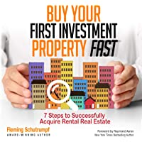 Buy Your First Investment Property Fast: 7 Steps to Successfully Acquire Rental Real Estate