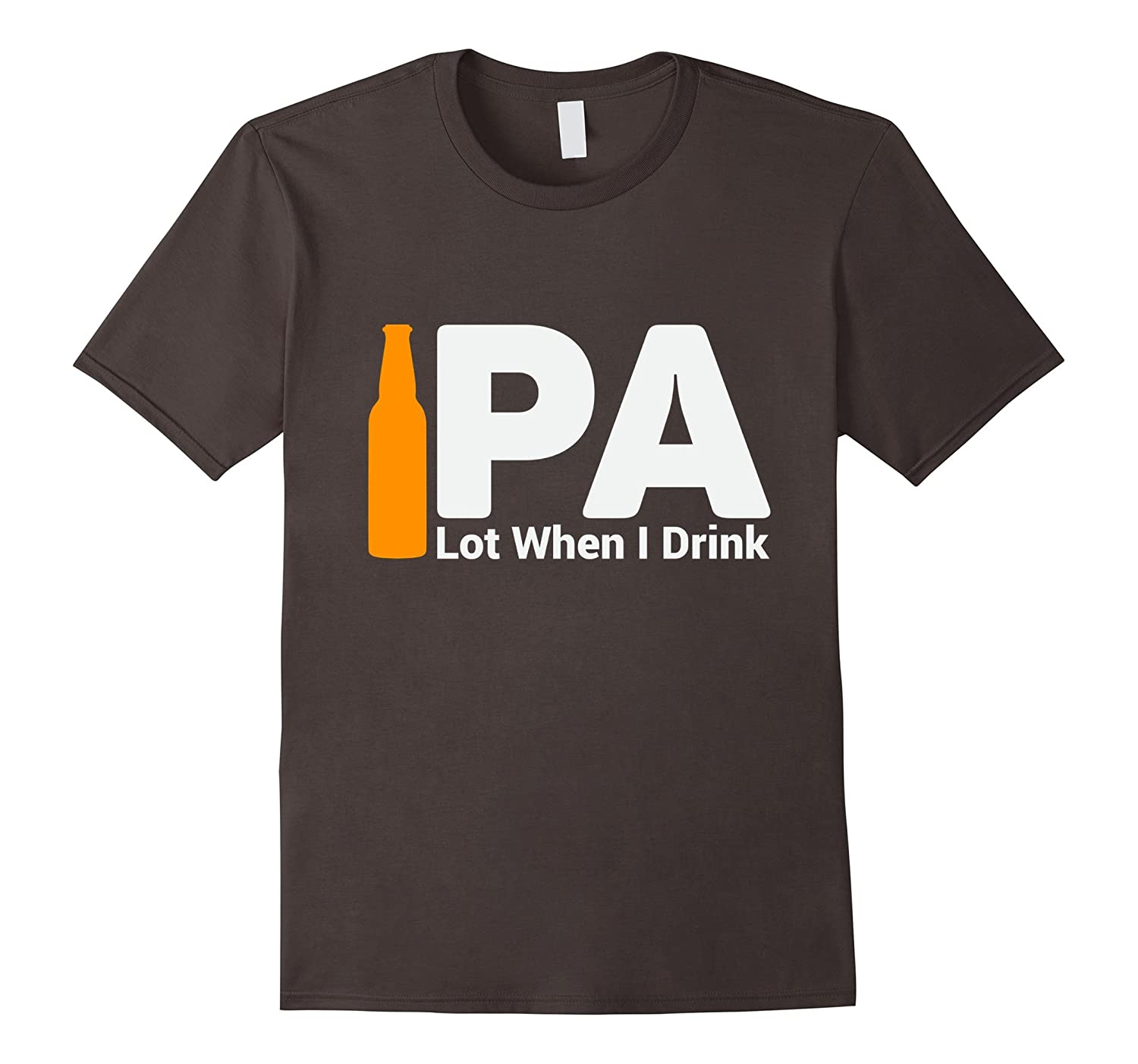 IPA Lot When I Drink  Funny Craft Beer Shirt Brewing Brew-Vaci