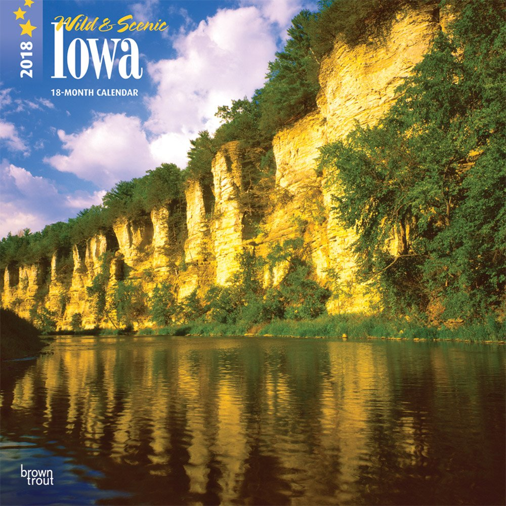 Iowa, Wild & Scenic 2018 12 x 12 Inch Monthly Square Wall Calendar, USA United States of America Midwest State Nature PDF