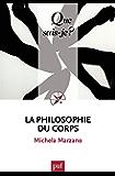 La philosophie du corps: « Que sais-je ? » n° 3777