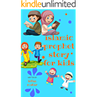 islamic prophet story for kids: Stories of the prophets of Islam educational before bedtime (stories of the koran Book 3)