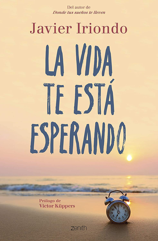 La vida te está esperando eBook: Iriondo Narvaiza, Javier: Amazon ...