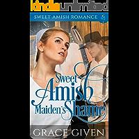 Sweet Amish Maiden's Shame: Amish Romance