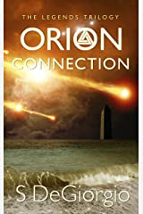 Orion Connection: The Legends Trilogy (The Orion Series Book 1) Kindle Edition