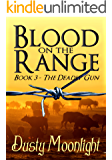 Blood On The Range: (The Deadly Gun Book 3)