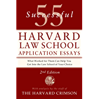 55 Successful Harvard Law School Application Essays: With Analysis by the Staff of The Harvard Crimson (English Edition)