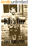 Billy's War: A courageous little boy in war-torn Britain triumphs against the odds
