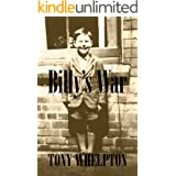 Billy's War: A courageous little boy in war-torn Britain triumphs against the odds