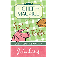 Chef Maurice and a Spot of Truffle (Chef Maurice Cotswold Mysteries Book 1) (English Edition)