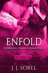 Enfold (Thornhill Trilogy Book 3) Kindle Edition
