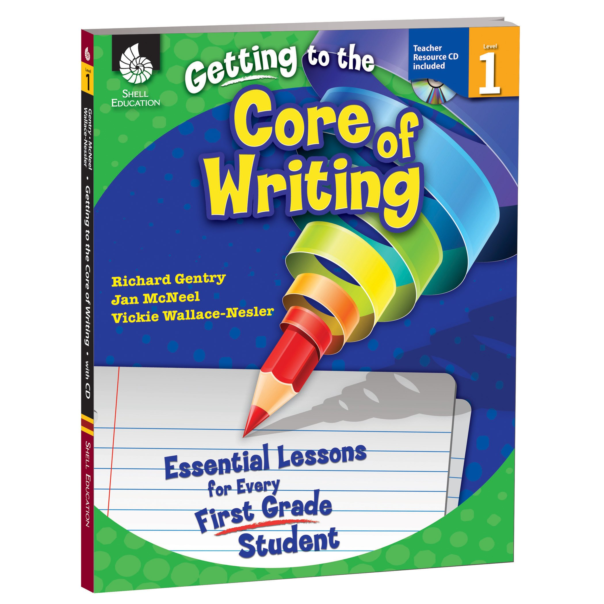 Getting to the Core of Writing: Essential Lessons for Every First Grade Student by Shell Education