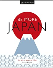 Be More Japan: The Art of Japanese Living
