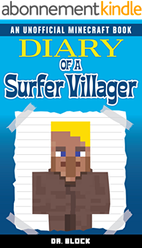 Diary of a Surfer Villager: (an unofficial Minecraft book) (English Edition)