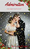 """Admiration (The """"A"""" Word Romances Book 4)"""