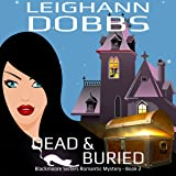 Dead and Buried: Blackmoore Sisters Cozy Mystery Series, Volume 2
