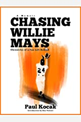 Chasing Willie Mays Kindle Edition