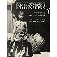 Genthe's Photographs of San Francisco's Old Chinatown book cover