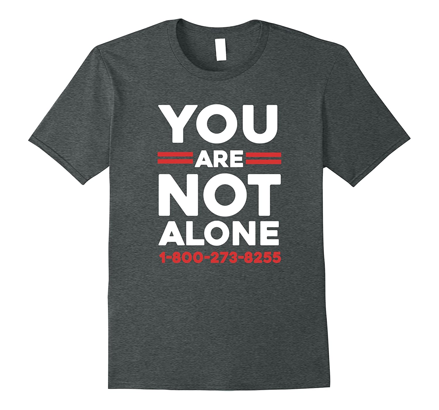 Suicide Awareness Number Shirt, You are not alone!-FL