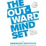 The Outward Mindset: How to Change Lives and Transform Organizations