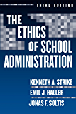 The Ethics of School Administration, 3rd Edition (Professional Ethics in Education Series)