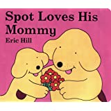 Spot Loves His Mommy