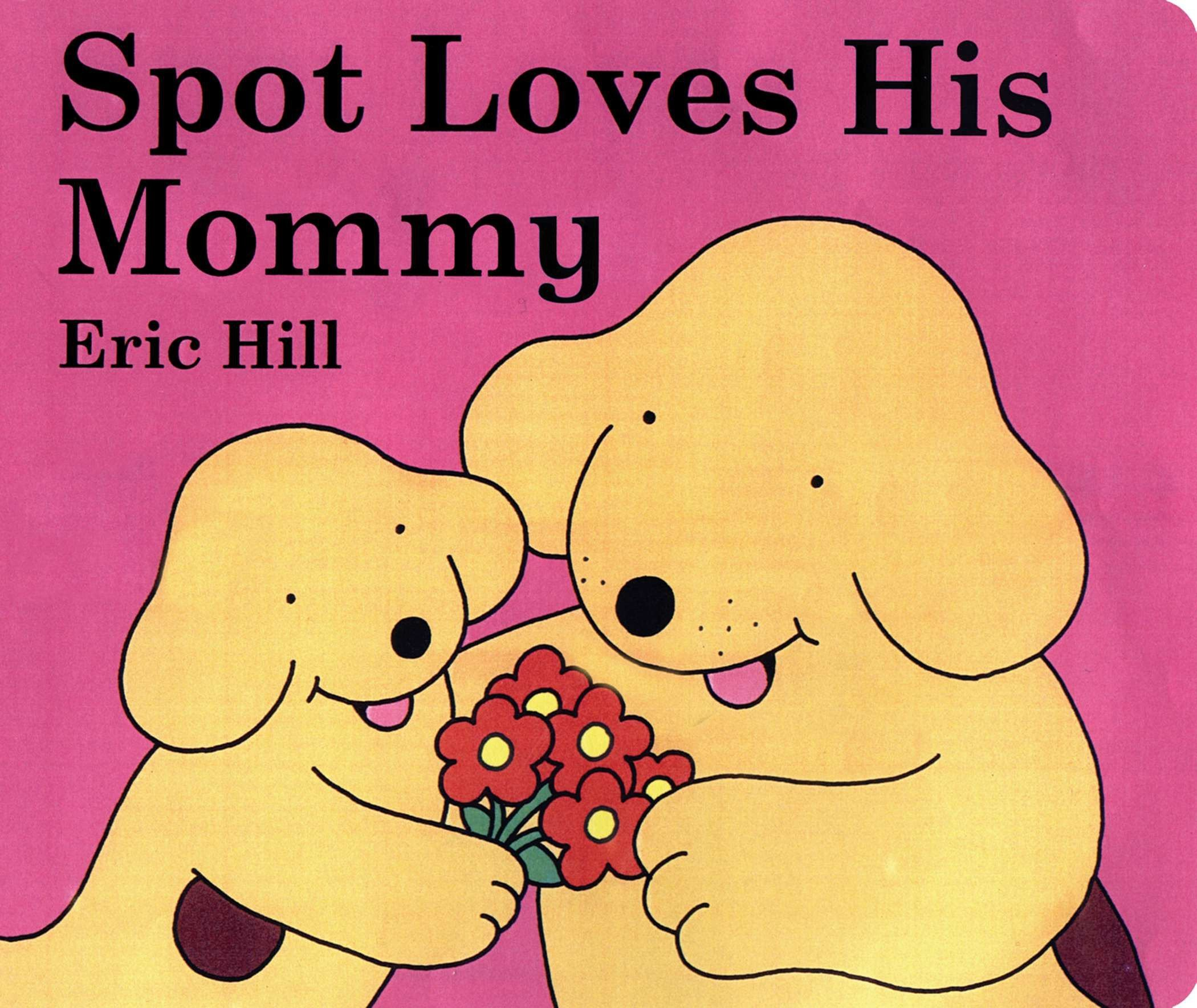 Image for Spot Loves His Mommy