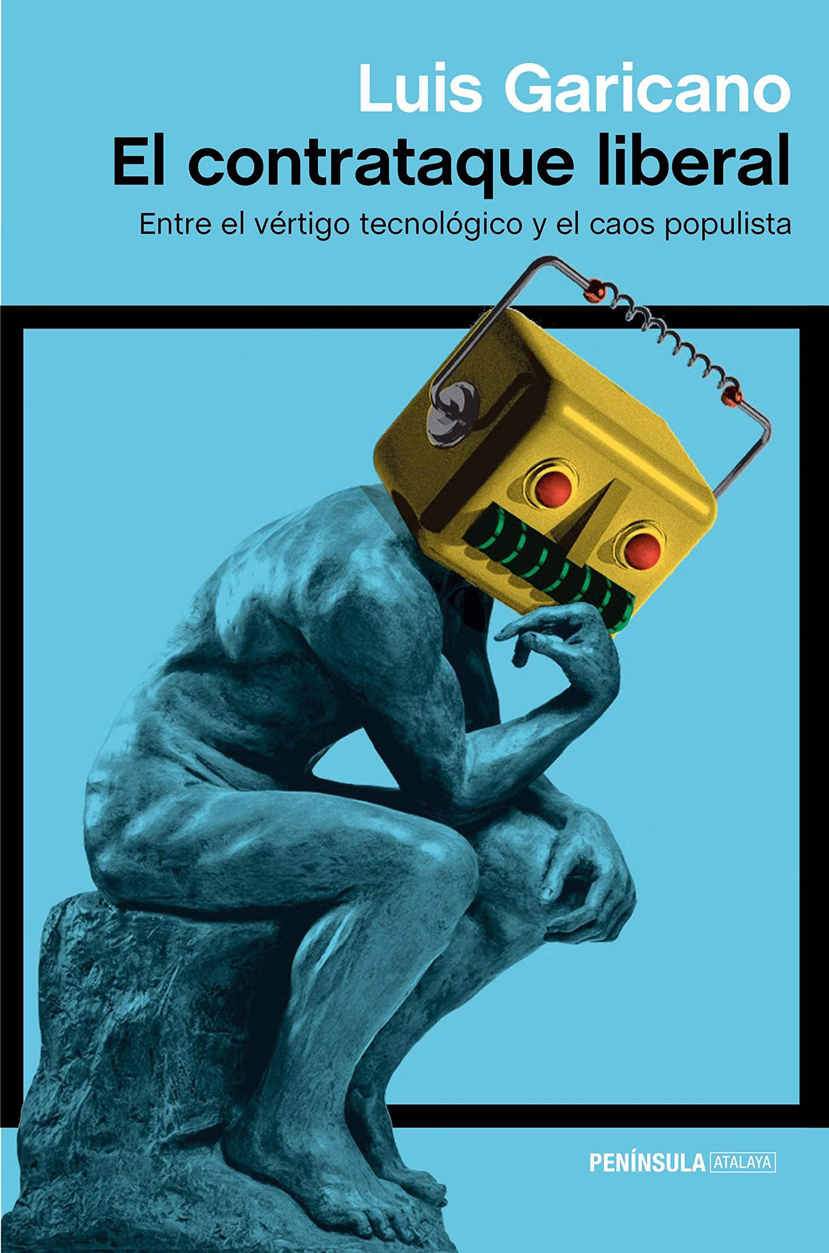 El contrataque liberal: Entre el vértigo tecnológico y el caos populista ATALAYA: Amazon.es: Garicano, Luis: Libros