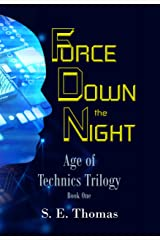 Force Down the Night (Age of Technics Trilogy Book 1) Kindle Edition