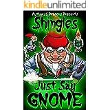 Just Say Gnome (Shingles Book 23)