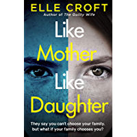 Like Mother, Like Daughter: A gripping and twisty psychological thriller exploring who your family really are