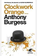 Clockwork Orange: Roman (German Edition) Kindle Edition