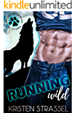 Running Wild: A Shifter Sports Romance (The Real Werewives of Alaska Book 1)