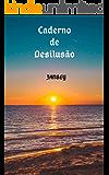 Caderno de Desilusão: Antologia Poética