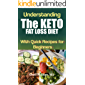Understanding the KETO (Fat Loss) DIET: With Quick Delicious Recipes for Beginners (Weight Loss, Lose Weight, Fat Loss Health)
