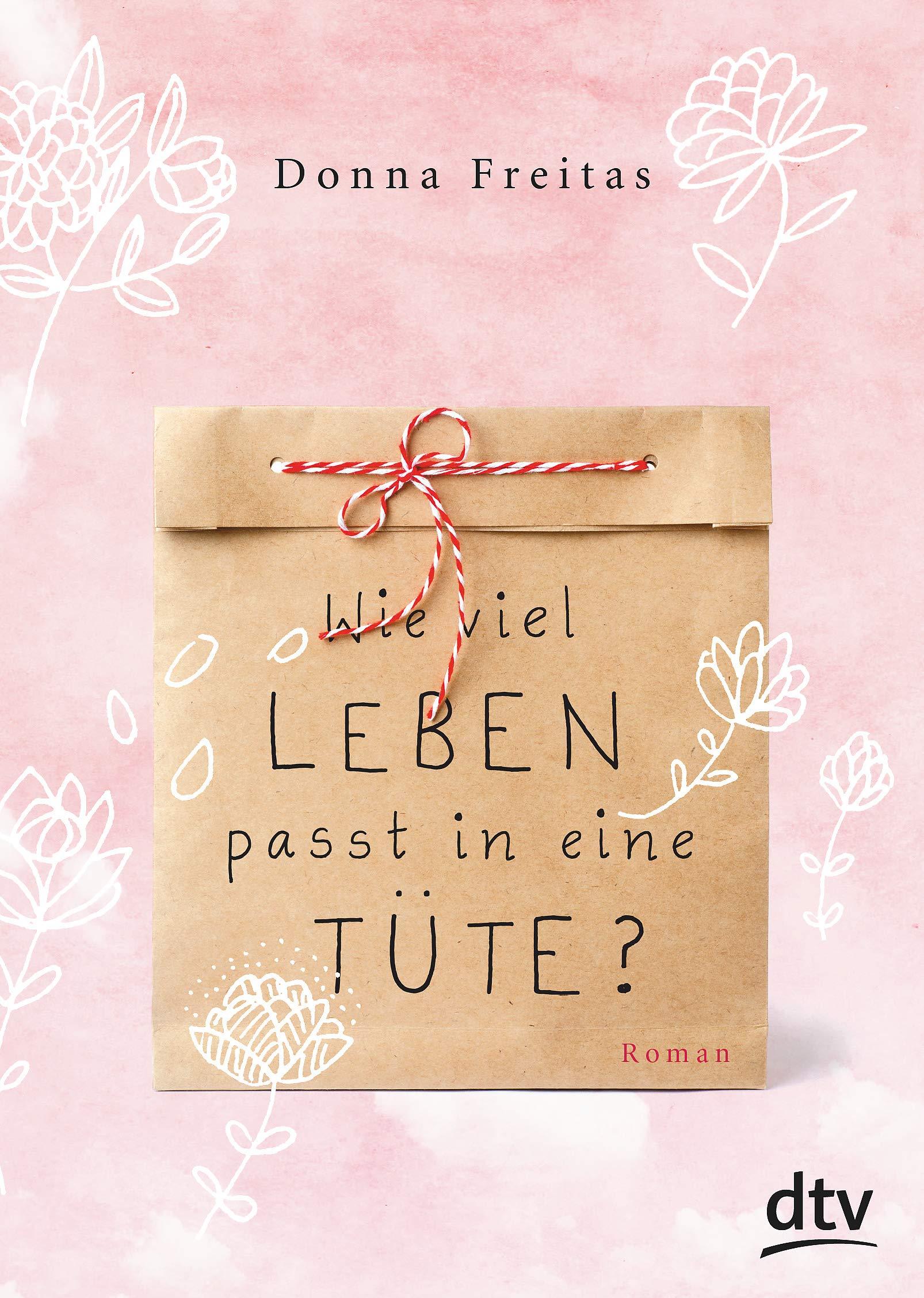 Wie viel Leben passt in eine Tüte?: Roman