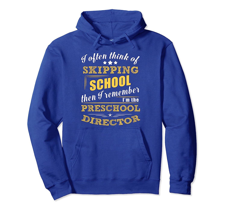 Preschool Director Hoodie Not Skipping Back To School Gift-mt