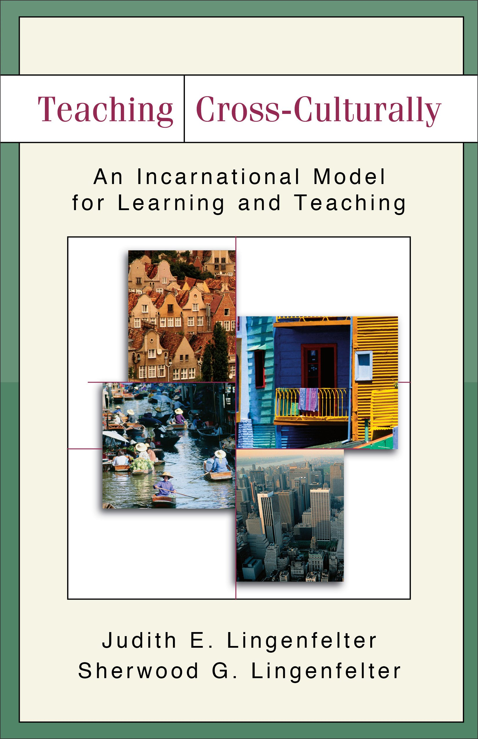 Teaching Cross-Culturally: An Incarnational Model for Learning and Teaching (English Edition)