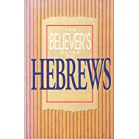 The Believer's Guide to Hebrews