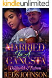 Married To A Gangsta: Diamond & Patrón