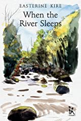 When the River Sleeps Kindle Edition