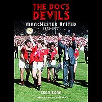 The Doc's Devils: Manchester United Under Tommy Docherty