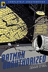Batman Unauthorized: Vigilantes, Jokers, and Heroes in Gotham City (Smart Pop series) Kindle Edition
