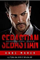SEBASTIAN: Trilogia Protetores - Livro III eBook Kindle