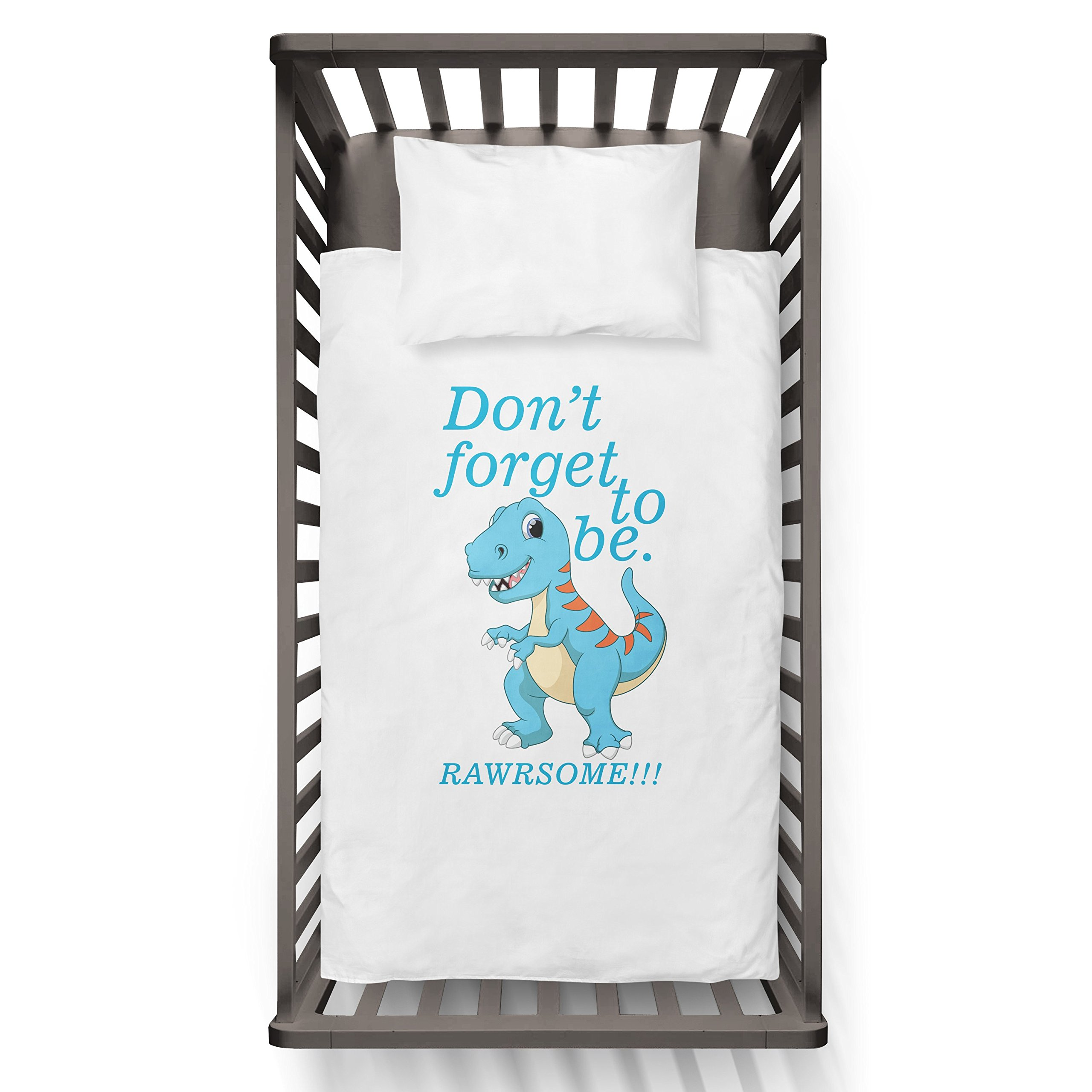 Don't Forget To Be Dino. Rawrsome!!! Funny Humor Hip Baby Duvet /Pillow set,Toddler Duvet,Oeko-Tex,Personalized duvet and pillow,Oraganic,gift