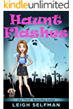 HAUNT FLASHES: A GHOST COZY MYSTERY (HAUNTED HOLLYWOOD MYSTERY SERIES Book 1)