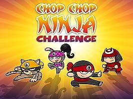 Chop Chop Ninja Challenge (no dialogue)