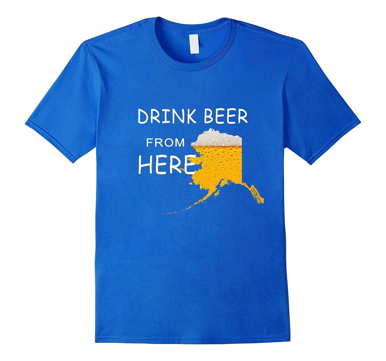 Drink Beer From Here Alaska State Flag Map Vintage T-shirt-FL