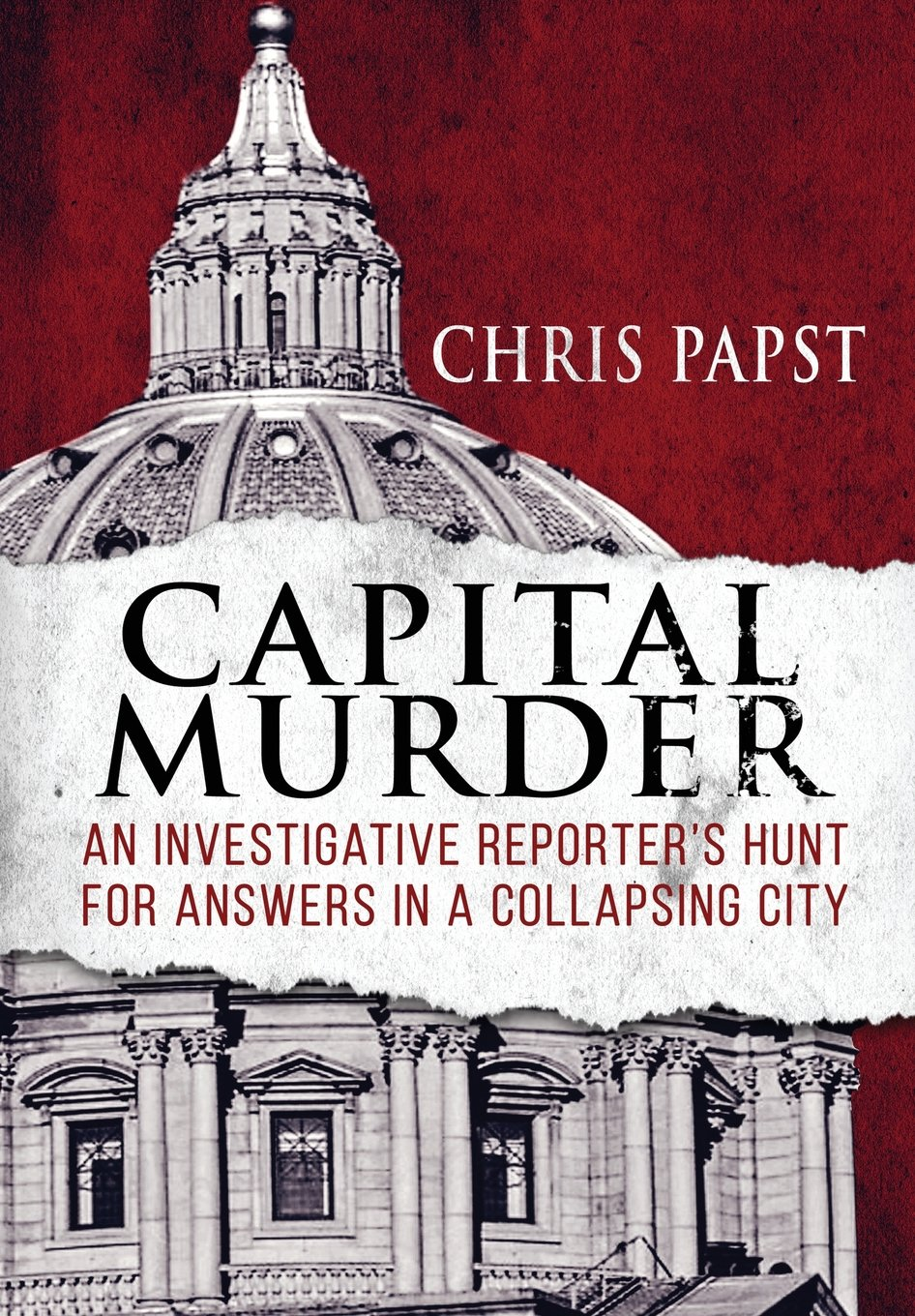 Capital Murder: An investigative reporter's hunt for answers in a collapsing city pdf